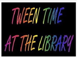 Tween time at the library sign
